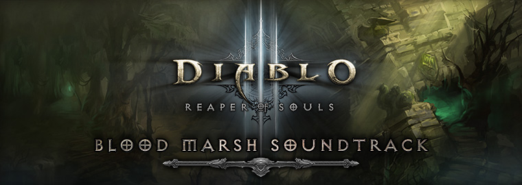 Reaper of souls� first look: Blood marsh soundtrack
