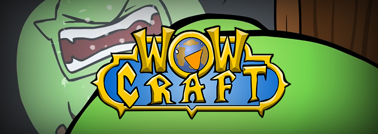 Carbot Animations Premieres WoWcraft!