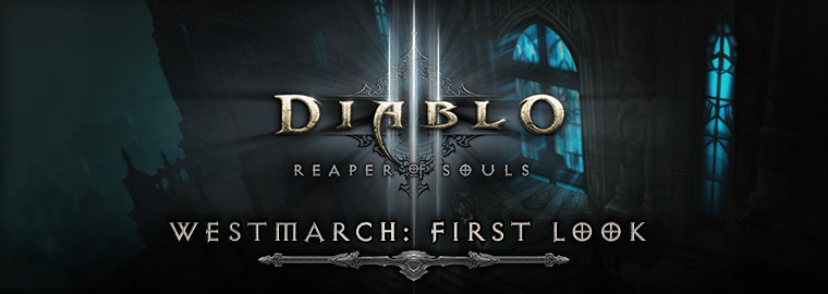Reaper of Souls First Look: Westmarch Level Design