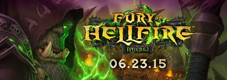 Patch 6.2- Fury of Hellfire Arrives June 23