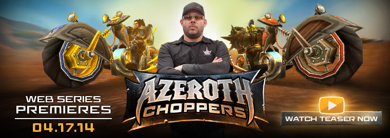 Introducing Azeroth Choppers
