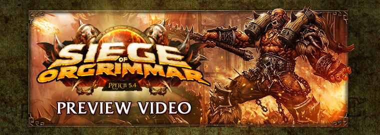 Patch 5.4: Siege of Orgrimmar Preview Video