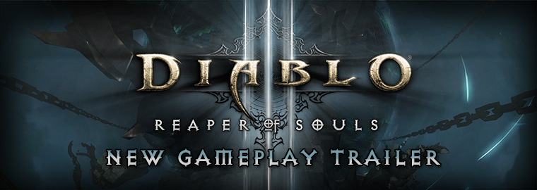 Diablo III: Reaper of Souls™ Gameplay Trailer Debut