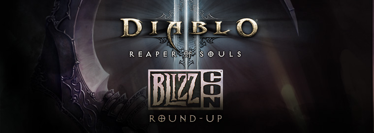 Diablo® III: Reaper of Souls™ - BlizzCon® 2013 Round-Up