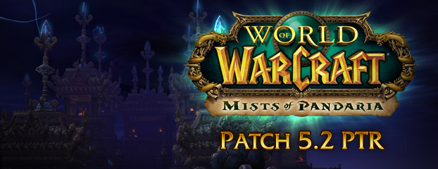 Patch 5.2 PTR Now Live