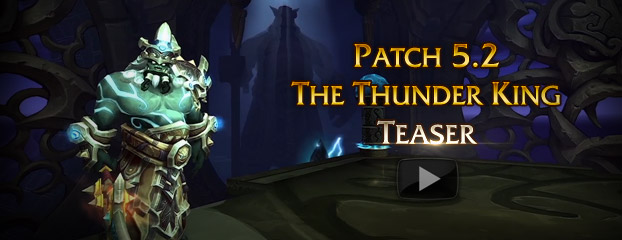 Patch 5.2: The Thunder King Teaser