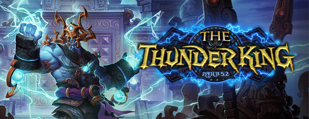 Patch 5.2: The Thunder King - Now Live