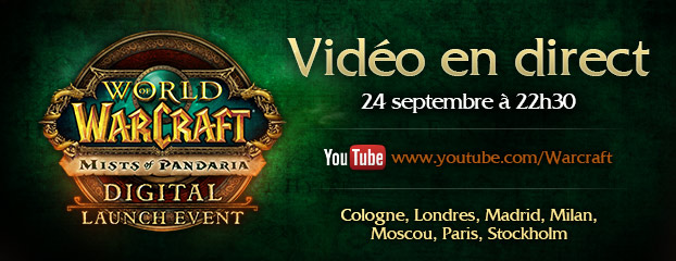 Suivez la sortie de Mists of Pandaria en direct sur YouTube !