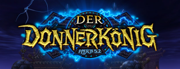 Patch 5.2: Der Donnerkönig - Patchnotes