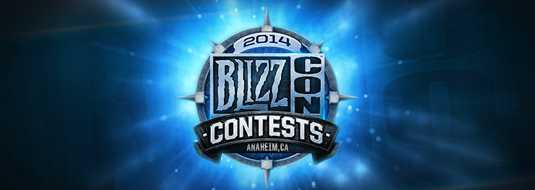 BlizzCon® 2014 Contests – Prepare Yourself for Greatness