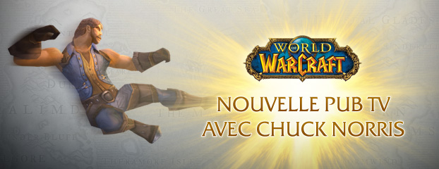 la nouvelle pub t l pour world of warcraft avec chuck norris r v l e world of warcraft. Black Bedroom Furniture Sets. Home Design Ideas