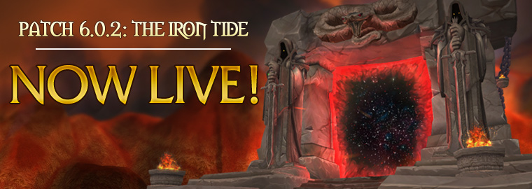 Patch 6.0.2 Now Live: The Iron Tide Crashes into Azeroth