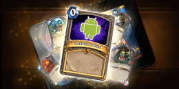 Hearthstone Now Available on Android Tablets!