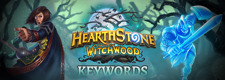 The Witchwood's Newest Keywords