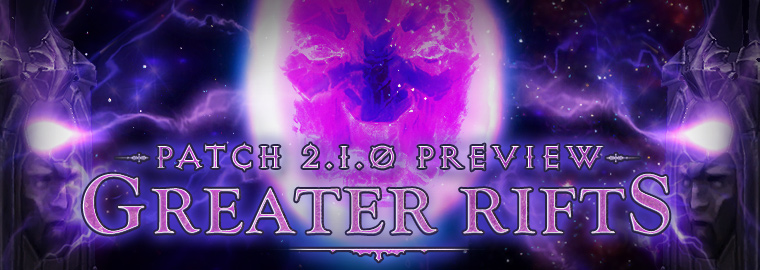 Patch 2.1.0 Preview: Greater Rifts