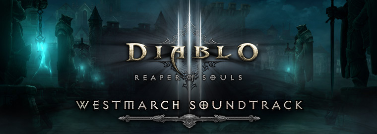 Reaper of Souls™ First Look: Westmarch Soundtrack