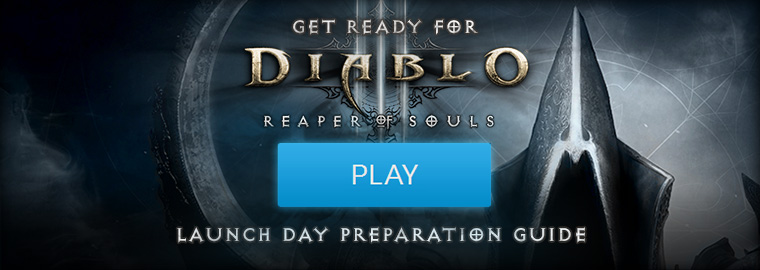 Reaper of Souls™ Launch Day Preparation