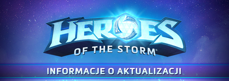 POPRAWKA DO HEROES OF THE STORM – 26.10.2018