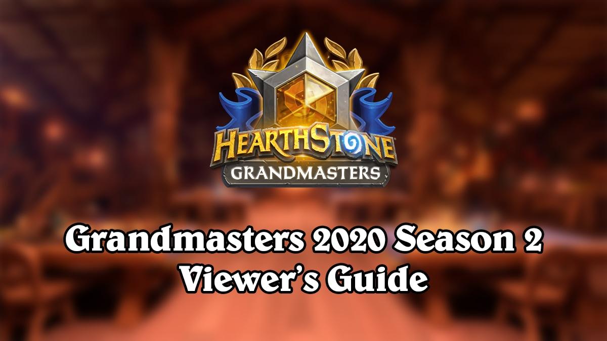 Hearthstone Grandmasters 2020 Season 2 Viewer's Guide