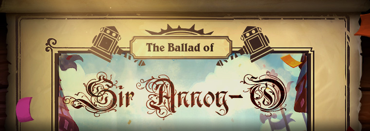 The Ballad of Sir Annoy-O