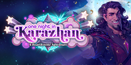 One Night in Karazhan başladı !..