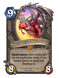 DragonQueen Alexstraza now gives 2 1 cost dragons.