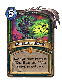 Metamorphosis used to Deal 5 damage