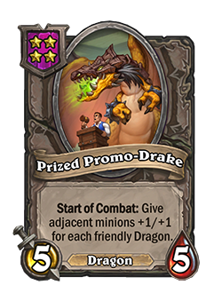 Prized Promo-Drake has 5 attack and 5 health.