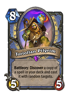 old Tortollan Pilgrim's battlecry read Discover a copy of a spell in your deck and cast it with random targets