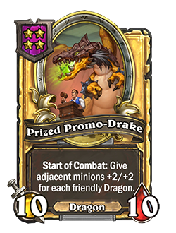 Golden Prized Promo-Drake has double stats with a card text that reads Start of Combat: Give adjacent minions +2/+2 for each friendly Dragon.