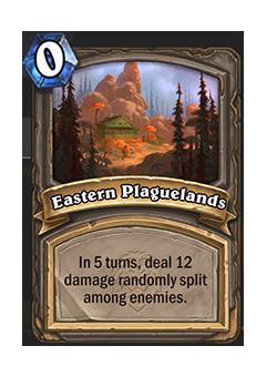 Eastern Plaguelands is a flightpath that reads in 5 turns, deal 12 damage randomly split among enemies.