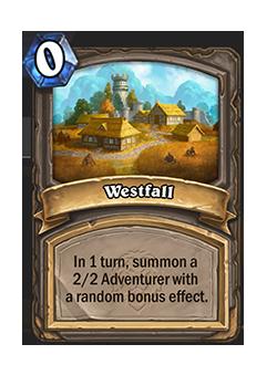 Westfall is a flightpath that reads in 1 turn, summon a 2/2 adventurer with a random bonus effect.