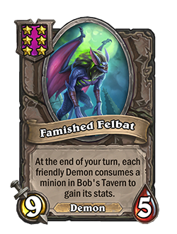 Famished Felbat has 9 attack and 5 health.