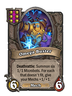 Omega Buster has 6 attack and 6 health.