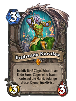 Archdruid Naralex is a 3 mana, 3 attack, 3 health, legendary neutral minion with card text that reads Dormant for 2 turns. While Dormant, add a Dream card to your hand at the end of your turn.