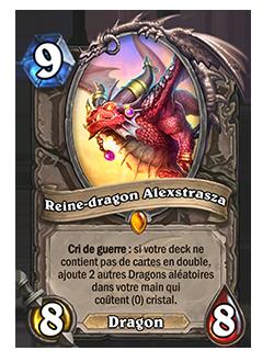 La Reine-dragon Alexstrasza donnait 2 dragons ne coûtant aucun cristal de mana