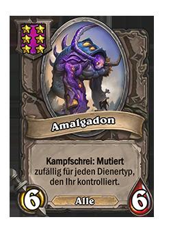 Amalgadon ist ein Diener mit 6 Angriff und 6 Leben und ALLEN Dienertypen. Kampfschrei: Mutiert zufällig für jeden Dienertyp, den Ihr kontrolliert.