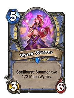 Wyrm Weaver is a 5 mana 3 attack 6 health mage minion with spellburst summon two 1/3 Mana Wyrms
