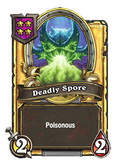 DeadlySpore golden pictured is a 2 attack 2 health minion with poisonous.