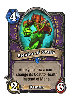 Stealer of Souls is a 4 mana 2 attack 6 health rare Warlock demon minion with card text that reads after you draw a card, change its cost to health instead of mana.