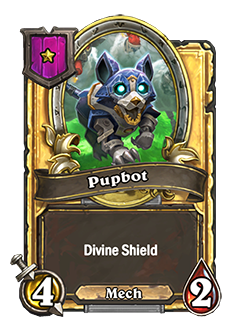 Golden Pupbot has 4 attack and 2 health with the same card text as the regular version (Divine Shield).
