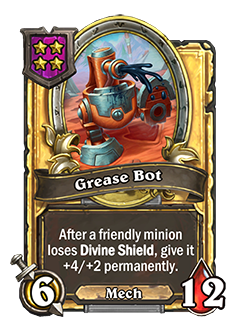 Golden Grease Bot has double health and attack with a card text that reads After a friendly minion loses Divine Shield, give it +4/+2 permanently.
