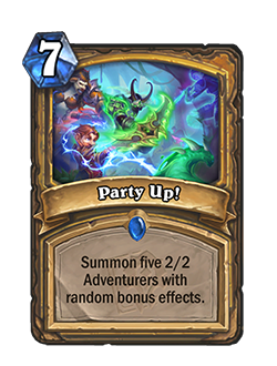 Party Up! is a 7 mana rare paladin spell that reads Summon five 2/2 Adventurers with random bonus effects.