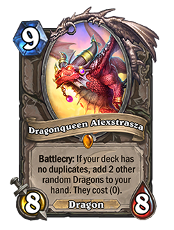 DragonQueen Alexstrasza used to give you 2 0 cost dragons