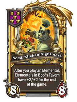 NomiKitchenNightmare golden pictured has 8 attack and 8 health and reads after you play an elemental, elementals in bobs tavern have +2 attack and +2 health for the rest of the game