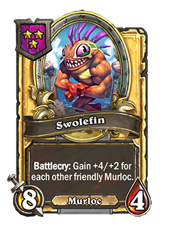 Golden Swolefin has double attack and health with a battlecry that reads Gain +4/+2 for each other friendly Murloc.