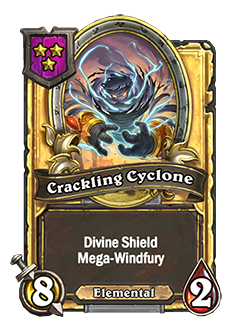 CracklingCyclone golden pictured is a 8 attack and 2 health minion with divine shield and mega-windfury