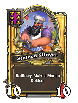 Golden Seafood Slinger has double health and attack with the same battlecry as the regular version.