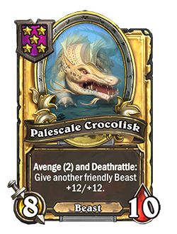 Golden Palescale Crocolisk has double attack and health with card text that reads Avenge (2) and Deathrattle: Give another friendly Beast +12/+12.