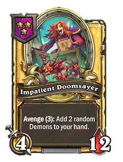 Golden Impatient Doomsayer has double health and attack with a card text that reads Avenge (3): Add 2 random Demons to your hand.